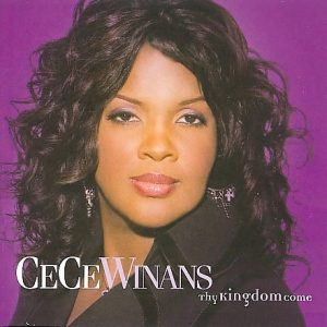 CeCe Winans Thy Kingdom Come