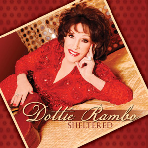 Dottie Rambo Sheltered