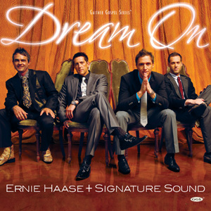 Ernie Haase Dream on
