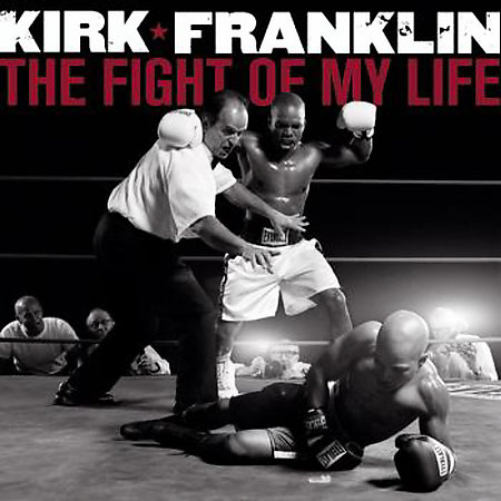 Kirk Franklin Fight of my Life