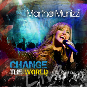 Martha Munizzi Change the World