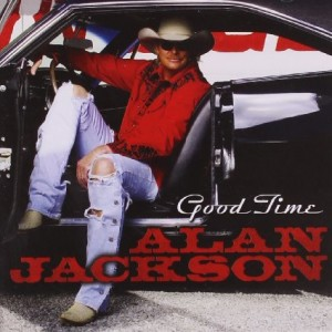 Alan Jackson Good time