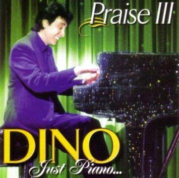 Dino Just Piano Praise III