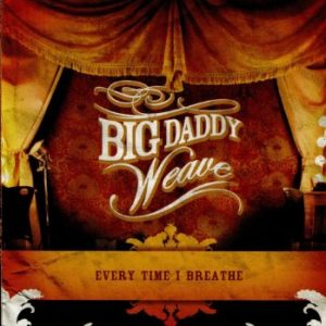 Big Daddy Weave_Breathe