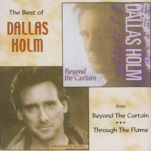 Dallas Holm the best of