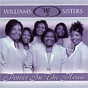 William Sisters Power in the house