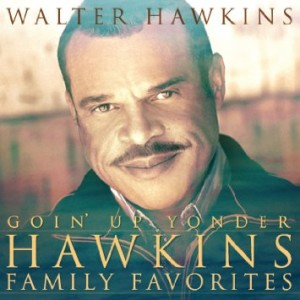Walter Hawkins Goin up yonder