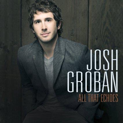 Josh Groban All that echoes