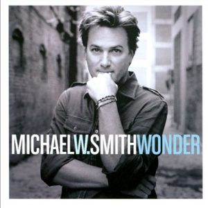 Michael W Smith Wonder