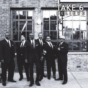 Take 6 Believe