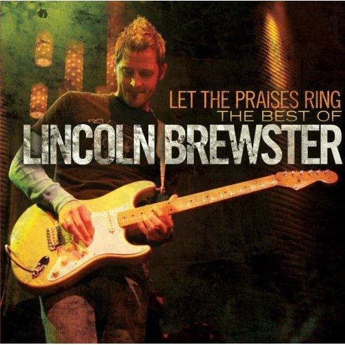 Lincoln Brewster Praise