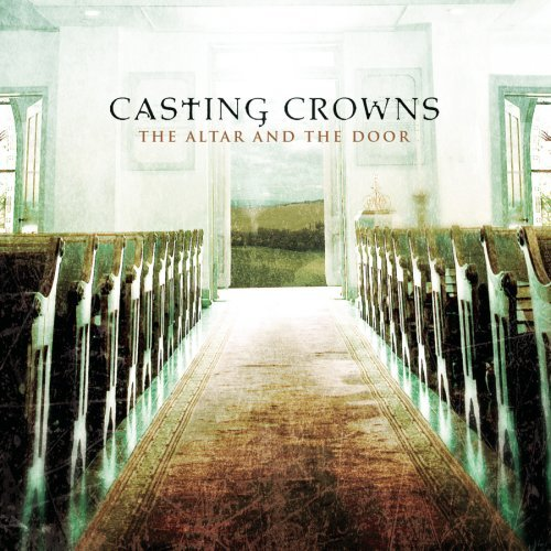 Casting Crowns Altar and the door