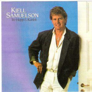 Kjell Samuelson Tro hopp & kärlek
