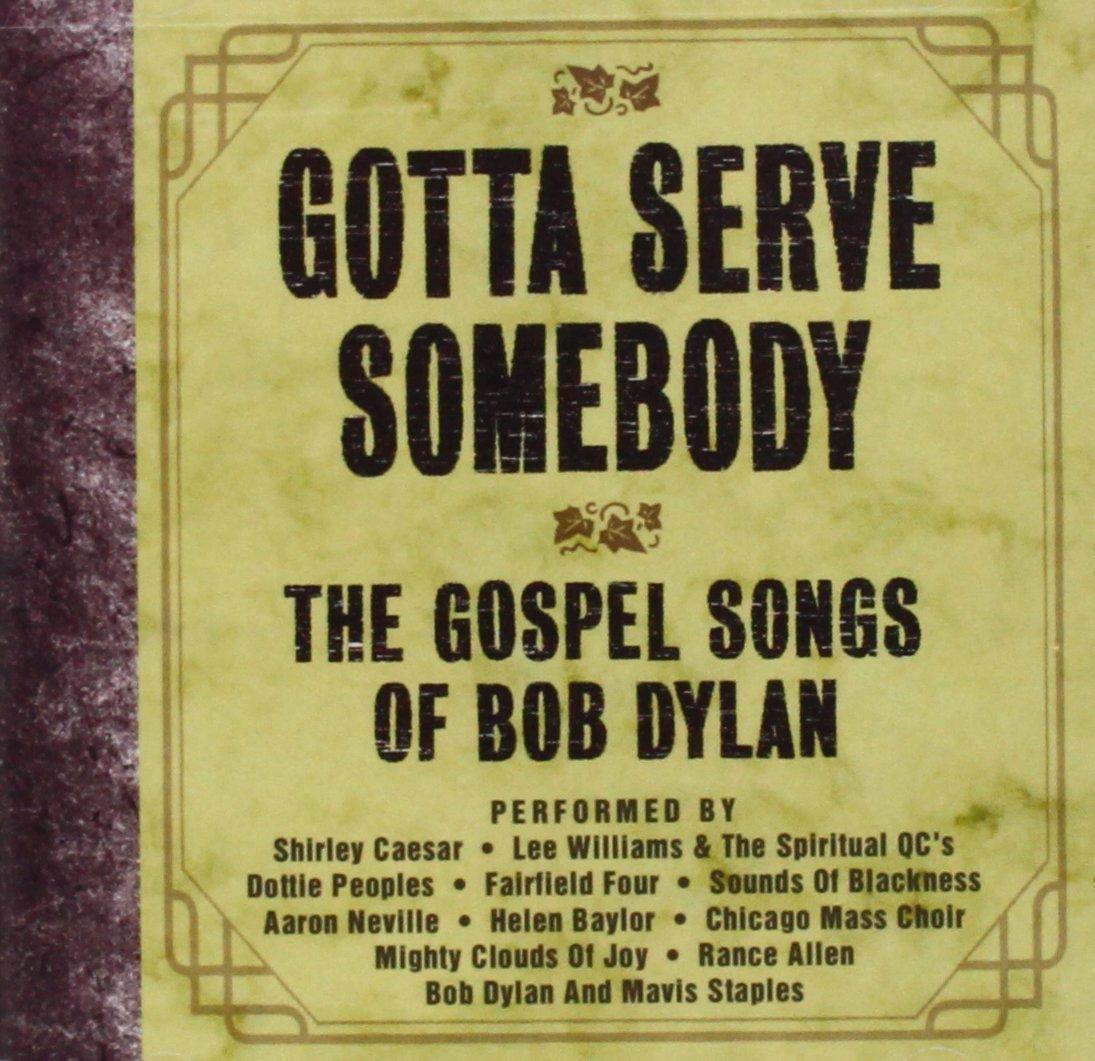 Bob Dylan Gotta serve somebody