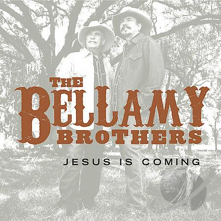 Bellamy Brothers Jesus is coming