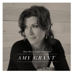 Amy Grant How mercy looks