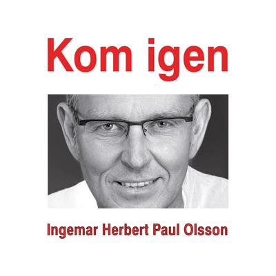 Ingemar Olsson Kom igen