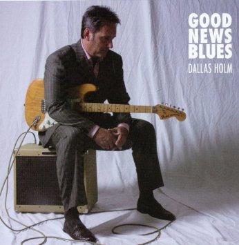 Dallas Holm Good news blues
