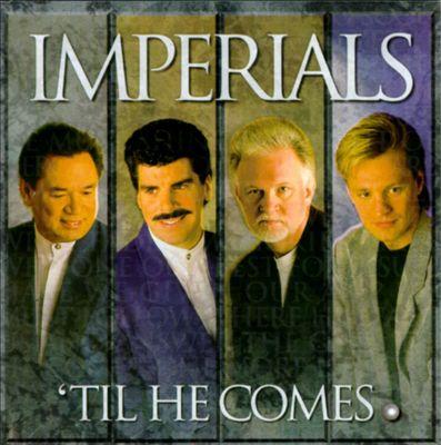 Imperials 'Til He Comes