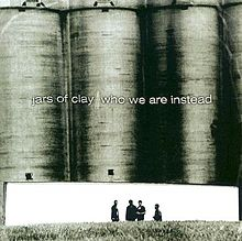 Jars of clay who we are instead
