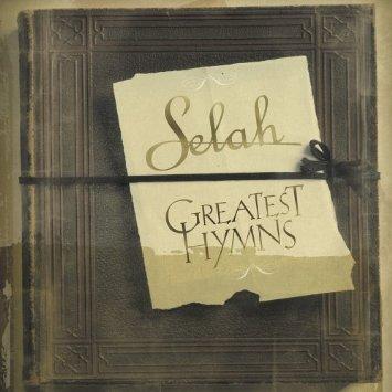 Selah Greatest hymns
