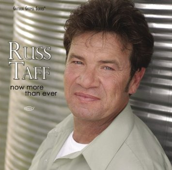 Russ Taff Now more than ever
