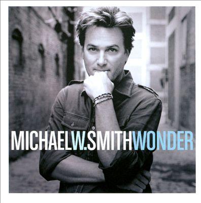 Michael W Smith Wonder