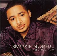 Smokie-norful-ineedyounow