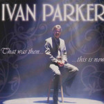 Ivan Parker that was then