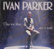 Ivan Parker that was then