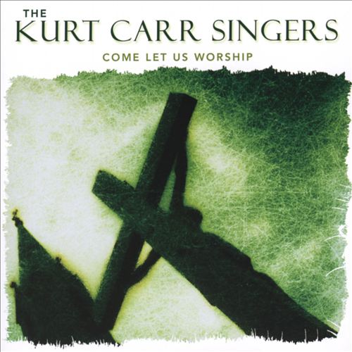 Kurt Carr Singers Worship