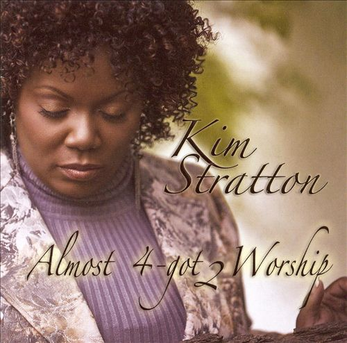 Kim Stratton Almost forgot worship