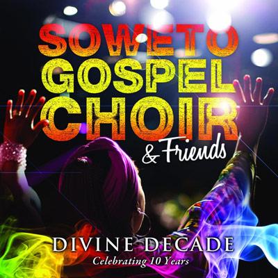 Soweto Gospel Choir Decade
