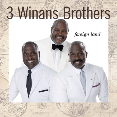 3 Winans Brothers Foreign land